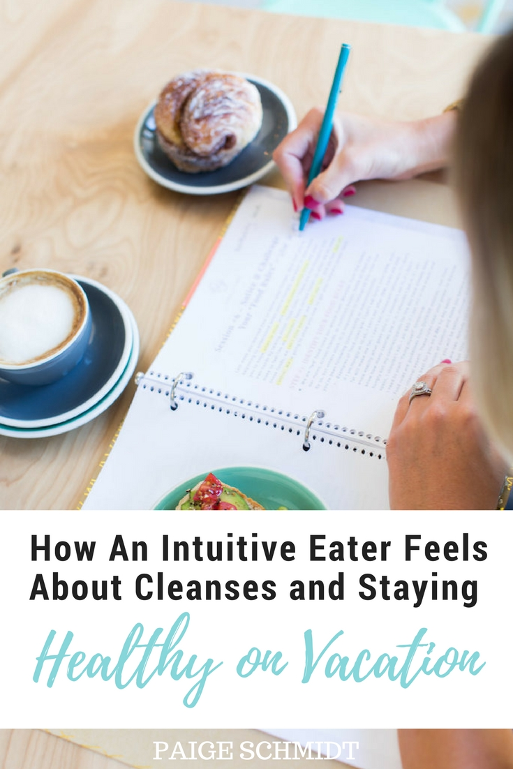 An Intuitive Eater Answers Popular Questions About Cleanses and Staying Healthy on Vacation