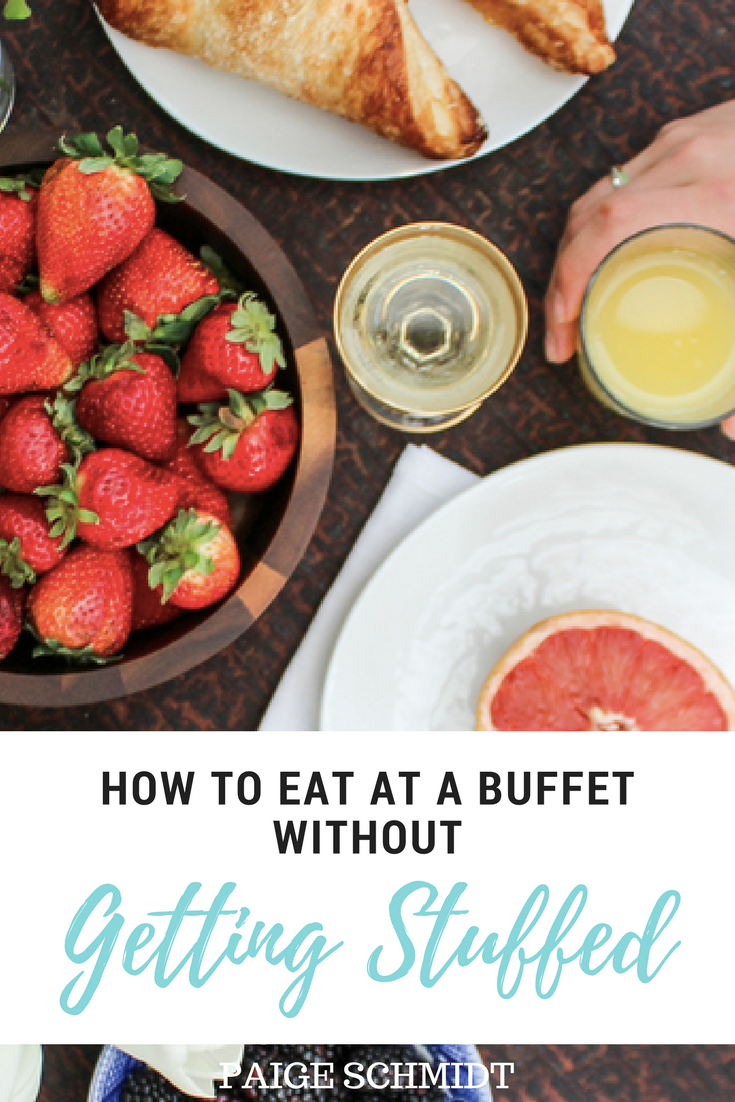 Do you enjoy eating at buffets? Maybe you do. Or maybe you don't but your partner or best friend does! Paige Schmidt Shares 6 Steps to walk away from a Buffet without Getting Stuffed.