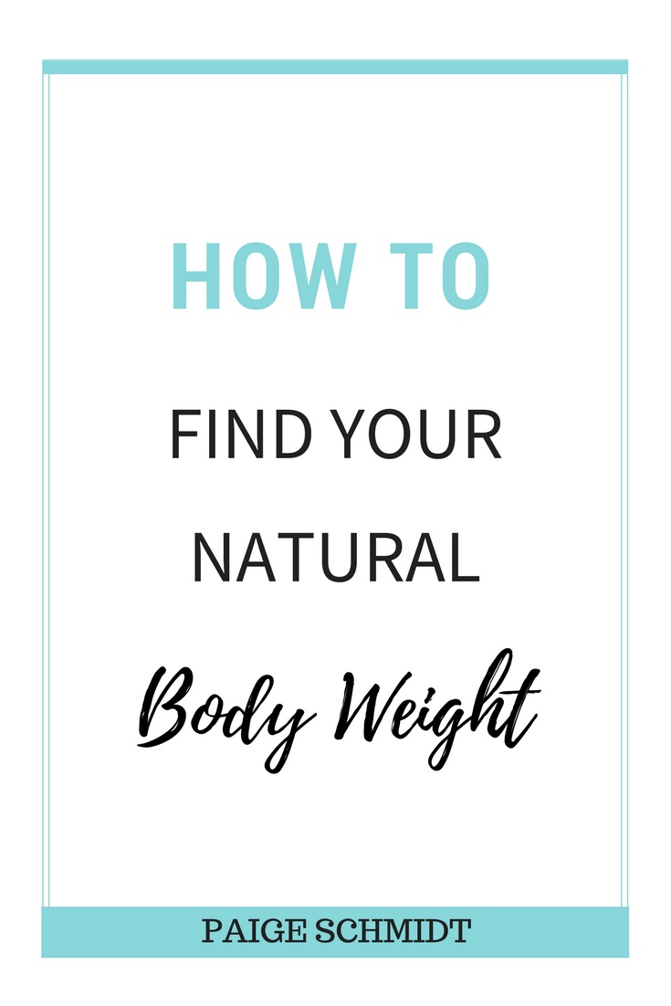 We have to love ourselves where we're at if we want to love ourselves where we're going. Read more about finding your natural body weight vs. your ideal body weight.