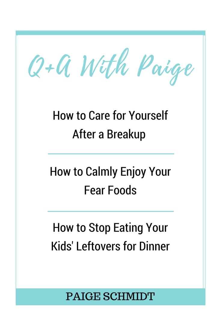 How to Care for Yourself After a Breakup, Calmly Enjoy Your Fear Foods, and Stop Eating Your Kids' Leftovers for Dinner