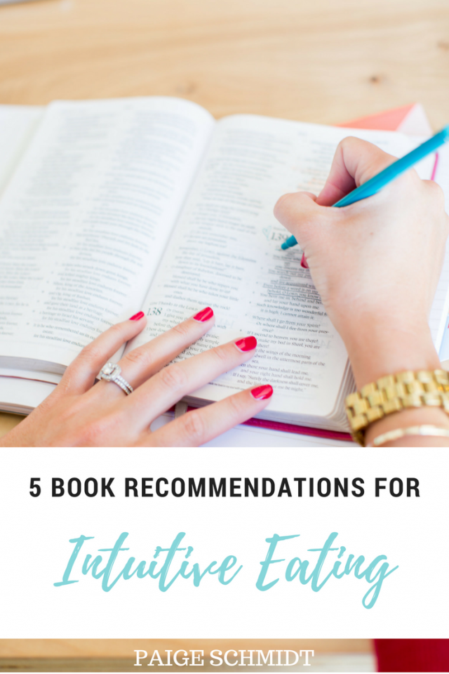 Paige Schmidt Shares Five Books Recommendations For Intuitive Eating And Living. They Inspire Learning, Growth, and Creativity Without Triggering Comparison.