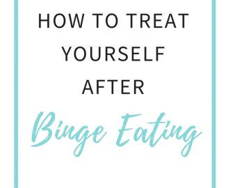 How to treat yourself after binge eating
