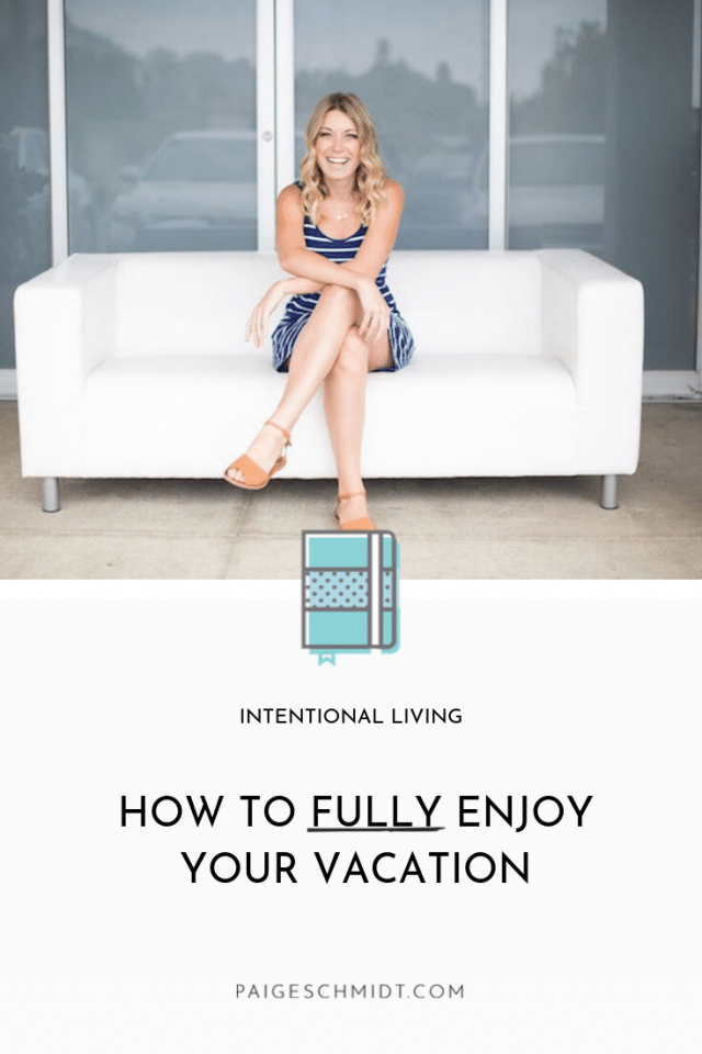 How to Fully Enjoy Your Vacation