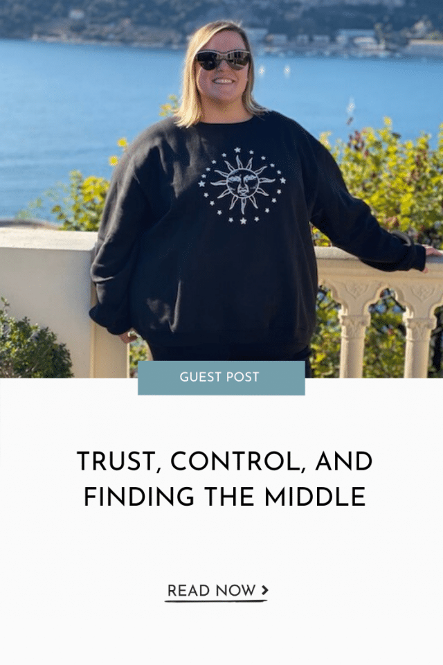 Trust, Control, and Finding the Middle by Jamie Varon