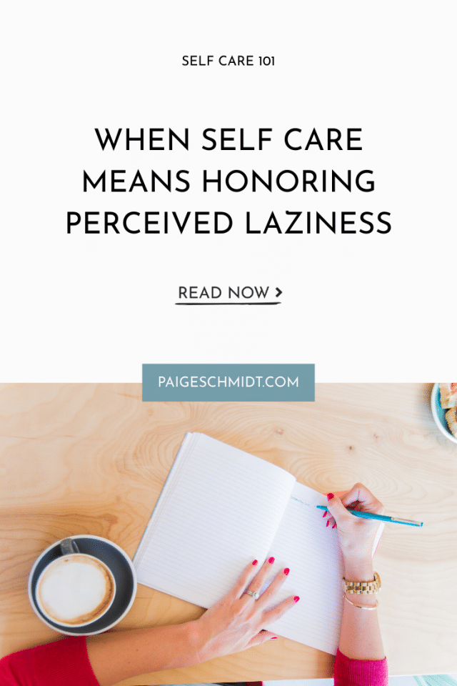 When Self Care Means Honoring Perceived Laziness