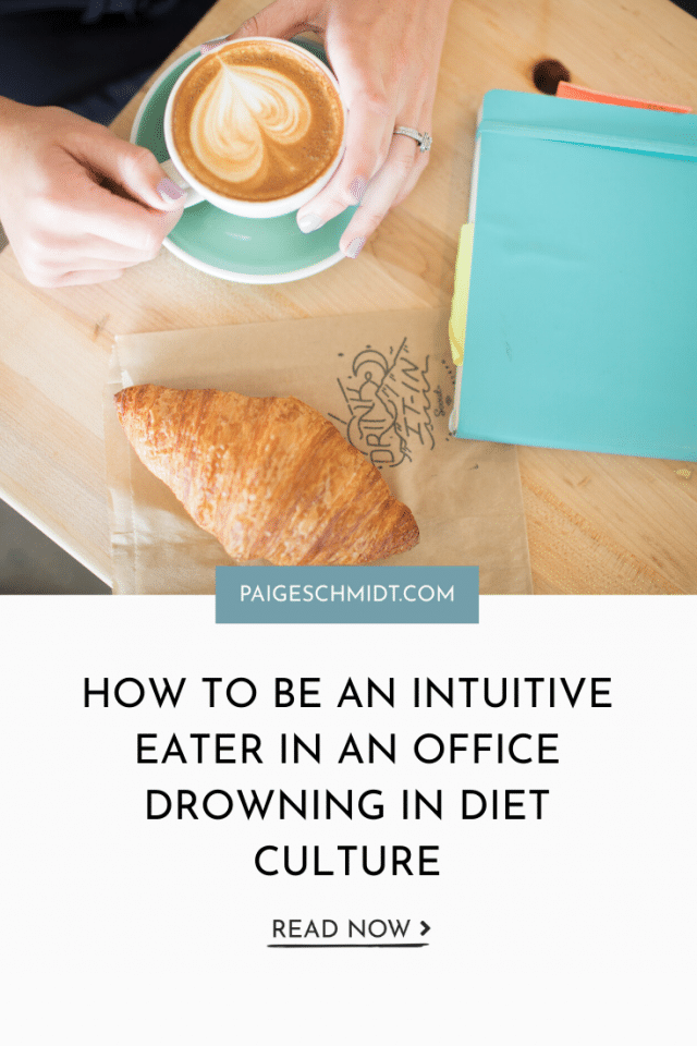 How To Be an Intuitive Eater in an Office Drowning in Diet Culture