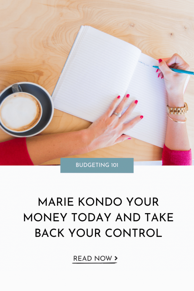 Marie Kondo Your Money Today and Take Back Control