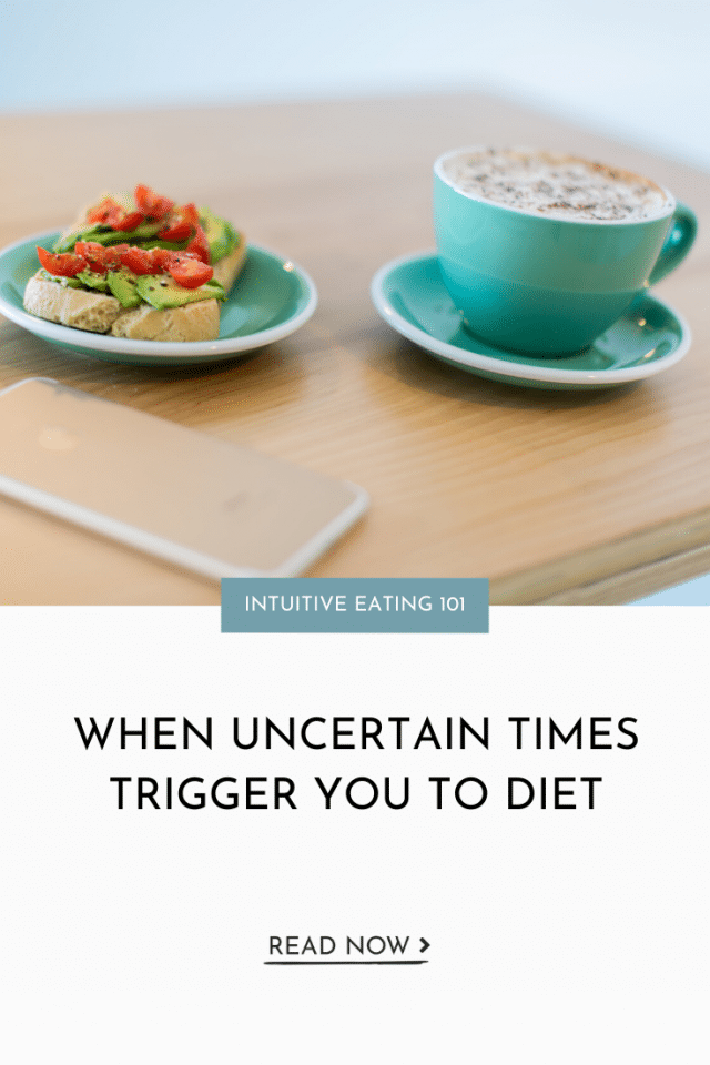 When Uncertain Times Trigger You to Diet