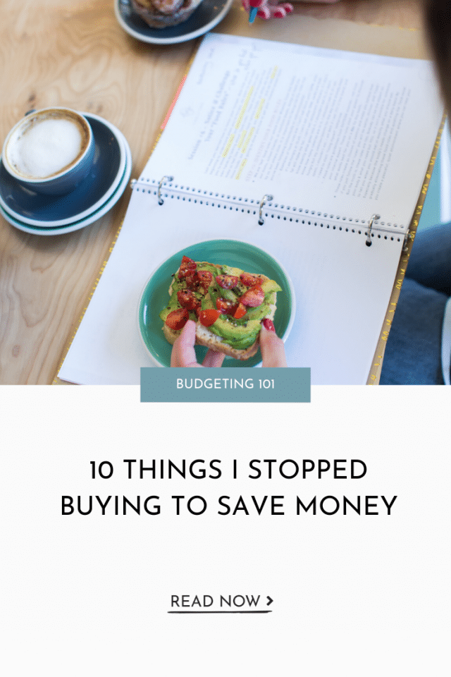 10 Things I Stopped Buying To Save Money