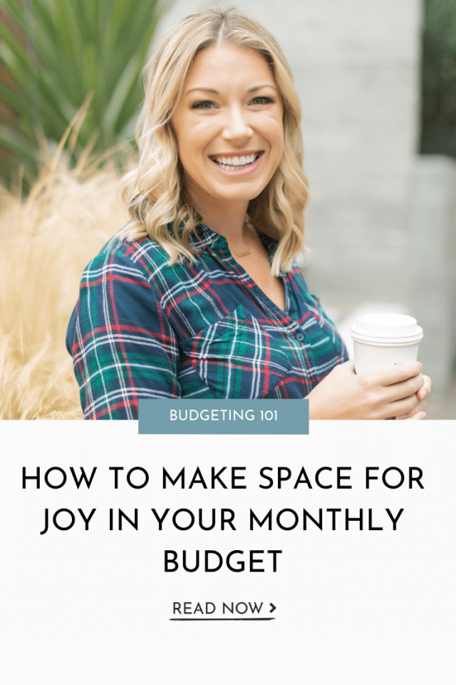 How To Make Space For Joy in your Monthly Budget