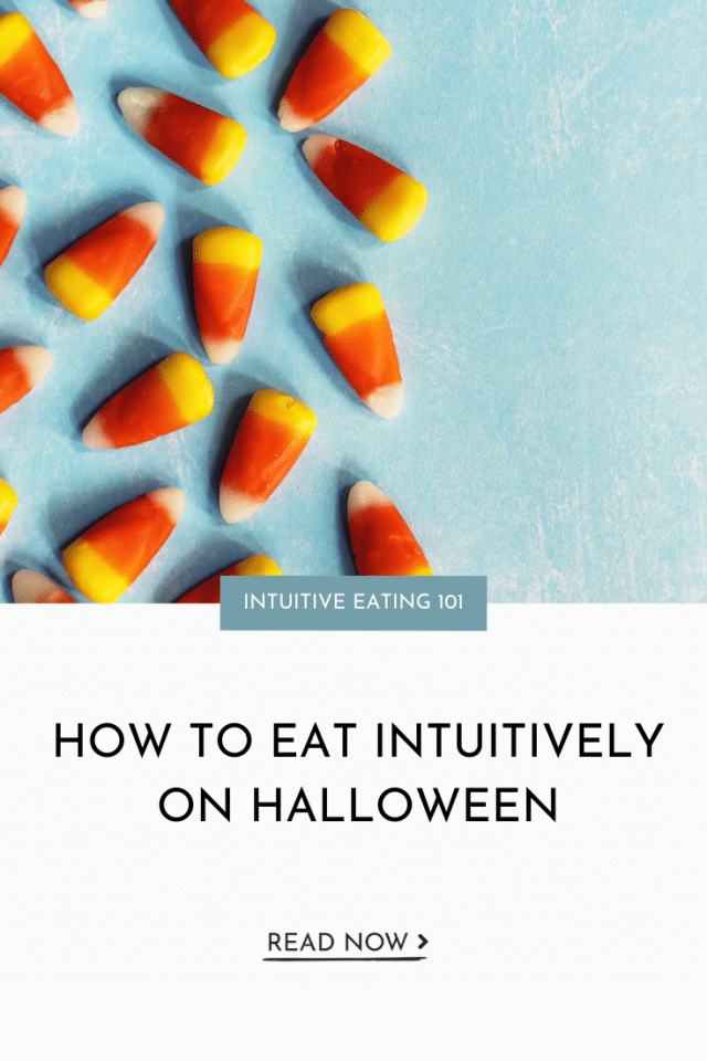 How to Eat Intuitively On Halloween