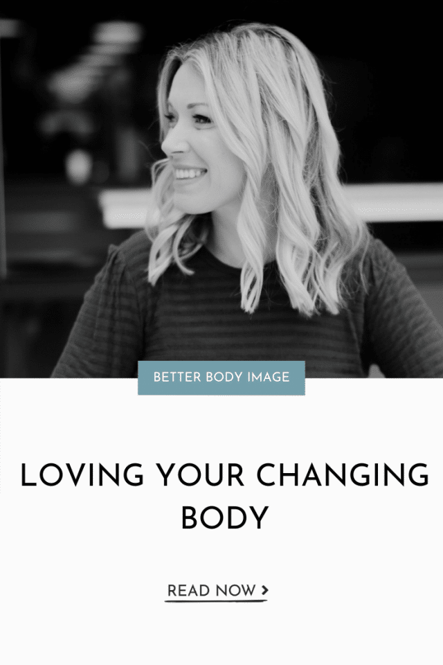 Loving your Changing Body
