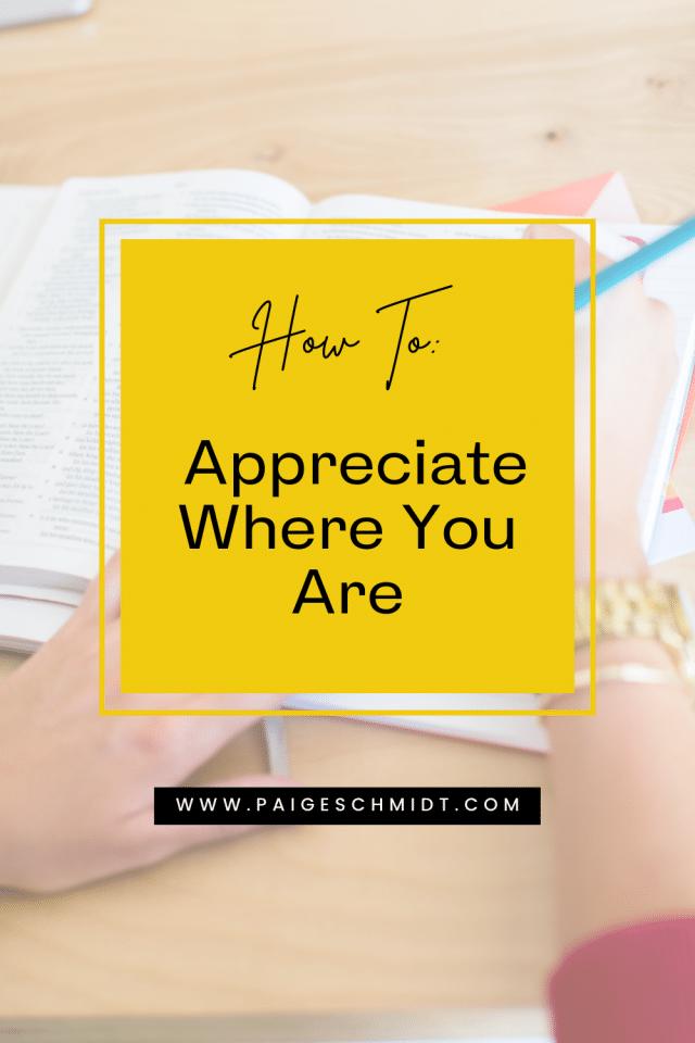 Appreciate Where You Are